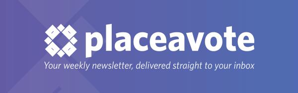 PlaceAVote Weekly